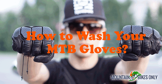 how to wash mountain bike gloves